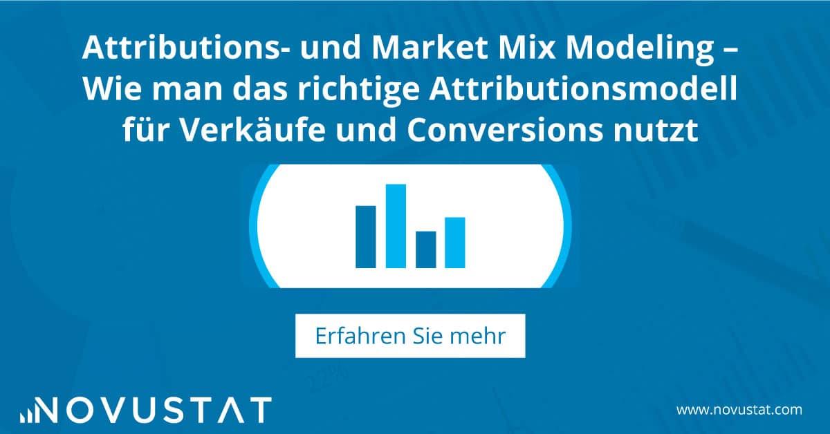 Attributions- und Market Mix Modeling – Wie man das richtige Attributionsmodell für Verkäufe und Conversions nutzt