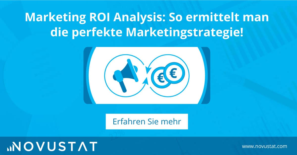 Marketing ROI Analysis: So ermittelt man die perfekte Marketingstrategie!