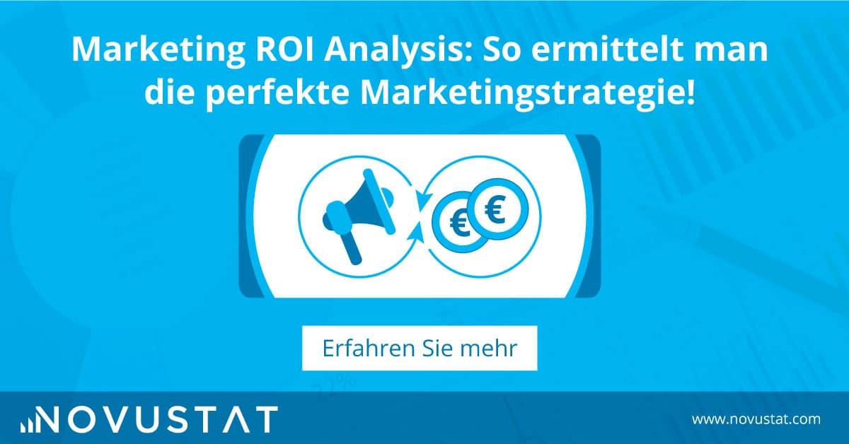 Marketing ROI Analysis: So ermittelt man die perfekte Marketingstrategie!